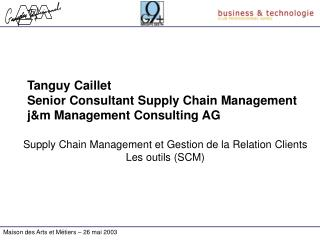Tanguy Caillet Senior Consultant Supply Chain Management j&m Management Consulting AG