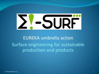 EUREKA umbrella action Surface engineering for sustainable production and products