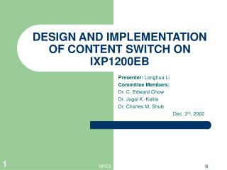 DESIGN AND IMPLEMENTATION OF CONTENT SWITCH ON IXP1200EB