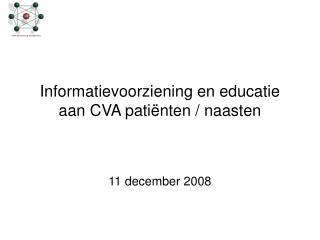 Informatievoorziening en educatie aan CVA patiënten / naasten