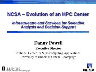 Danny Powell Executive Director National Center for Supercomputing Applications