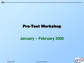Pre-Test Workshop