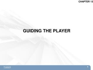 GUIDING THE PLAYER