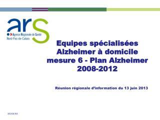 Equipes  spécialisées  Alzheimer à  domicile mesure 6 - Plan Alzheimer 2008-2012