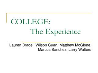 COLLEGE:  The Experience