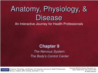 Chapter 9 The Nervous System: The Body's Control Center