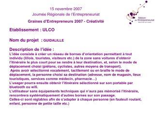 15 novembre 2007 Journée Régionale de l'Entrepreneuriat Graines d'Entrepreneurs 2007 - Créativité