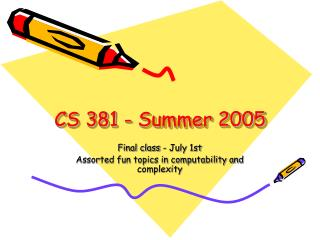 CS 381 - Summer 2005