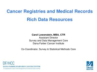 Cancer Registries and Medical Records Rich Data Resources