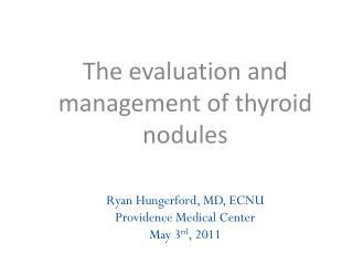 Ryan Hungerford, MD, ECNU Providence Medical Center May 3 rd , 2011