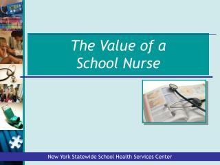 The Value of a  School Nurse