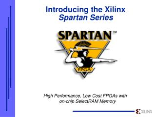 Introducing the Xilinx  Spartan Series