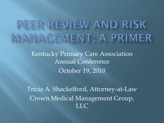 Peer Review and risk management: a primer