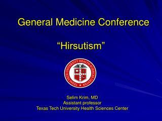 General Medicine Conference   Hirsutism