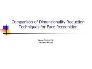 Comparison of Dimensionality Reduction Techniques for Face Recognition
