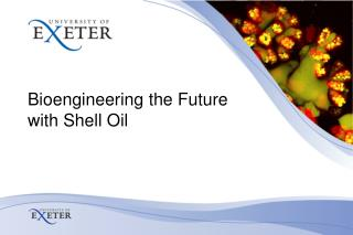 Bioengineering the Future with Shell Oil