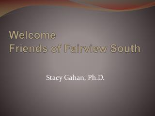 Welcome  Friends of Fairview South
