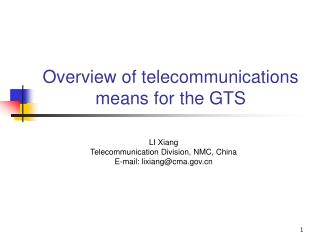 Overview of telecommunications means for the GTS