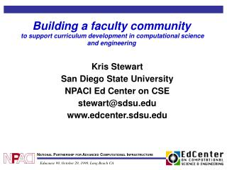 Kris Stewart San Diego State University NPACI Ed Center on CSE stewart@sdsu