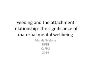 Feeding and the attachment relationship- the significance of maternal mental wellbeing