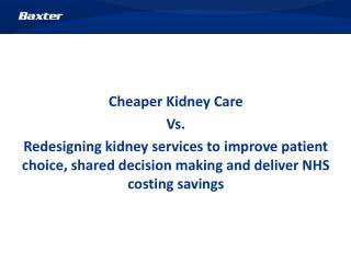 Cheaper Kidney Care Vs.