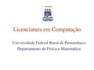 Licenciatura em Computação