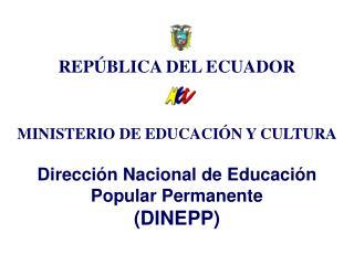 REPÚBLICA DEL ECUADOR MINISTERIO DE EDUCACIÓN Y CULTURA