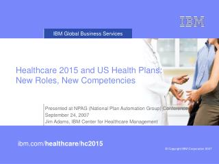 Healthcare 2015 and US Health Plans:  New Roles, New Competencies