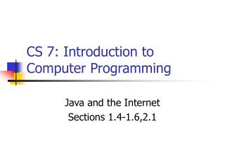 CS 7: Introduction to Computer Programming