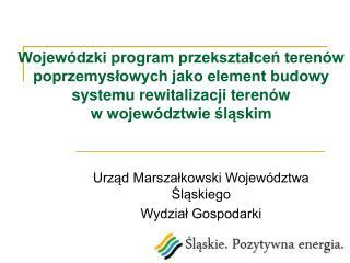 Urząd Marszałkowski Województwa Śląskiego  Wydział Gospodarki