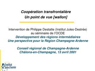 Coop�ration transfrontali�re Un point de vue [wallon]