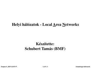 Helyi hálózatok - Local  A rea  N etworks