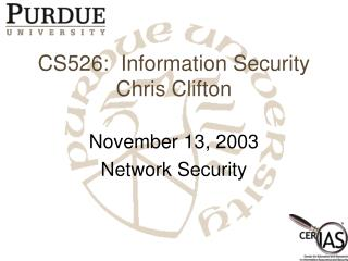 CS526:  Information Security Chris Clifton
