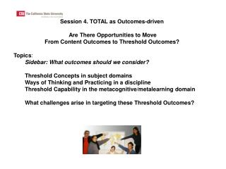 Session 4. TOTAL as Outcomes-driven  Are There Opportunities to Move