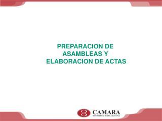PREPARACION DE ASAMBLEAS Y  ELABORACION DE ACTAS