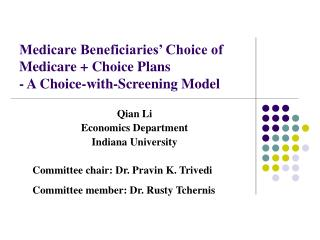 Medicare Beneficiaries' Choice of  Medicare + Choice Plans  - A Choice-with-Screening Model