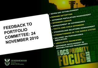 FEEDBACK TO PORTFOLIO COMMITTEE: 24 NOVEMBER 2010