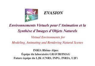INRIA Rhône-Alpes  Équipe du laboratoire GRAVIR/IMAG