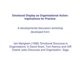 Emotional Display as Organisational Action:  Implications for Practice.
