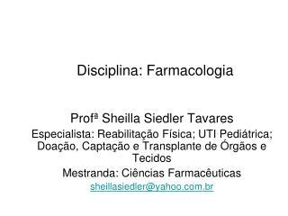 Disciplina: Farmacologia