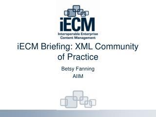 iECM Briefing: XML Community of Practice
