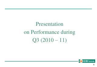 Presentation on Performance during  Q3 (2010 – 11)