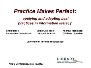 Practice Makes Perfect:  applying and adapting best practices in information literacy