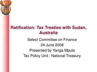 Ratification: Tax Treaties with Sudan, Australia