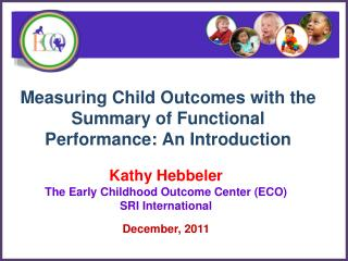 Measuring Child Outcomes with the Summary of Functional Performance: An Introduction