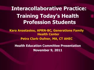 Interacollaborative Practice: Training Today�s Health Profession Students