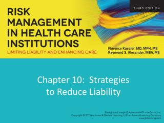 Chapter 10:  Strategies  to Reduce Liability