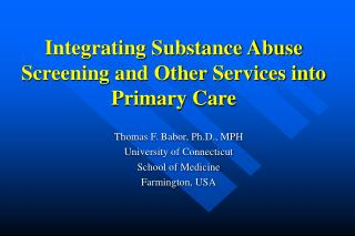 Integrating Substance Abuse Screening and Other Services into Primary Care