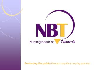 Protecting the public  through excellent nursing practice