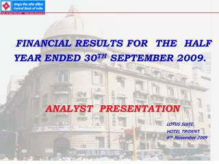 FINANCIAL RESULTS FOR  THE  HALF YEAR ENDED 30 TH  SEPTEMBER 2009. ANALYST  PRESENTATION